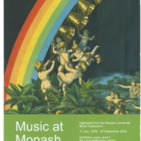 Music at Monash: highlights from the Monash University music collections 11 July - 30 September 2004