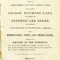 Abstract and analysis of the evidence taken by a Select Committee of the Legislative Assembly of Victoria, in the case of George Dunmore Lang, late Manager, and Frederic Lee Drake, late accountant, of the branch Bank of New South Wales at Ballaarat : with explanatory notes and observations, together with reports on the evidence?