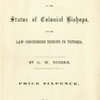 Remarks on the status of colonial bishops, and the law concerning bishops in Victoria?