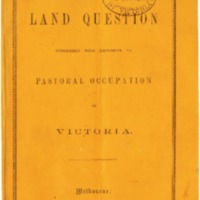 The land question considered with reference to pastoral occupation in Victoria