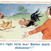 """That's right little hen!  Rather death than dishonour!!"""