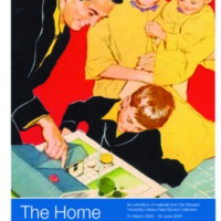 The home: an exhibition of material from the Monash University Library Rare Books Collection 31 March - 30 June 2006