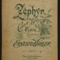 Zephyr : Concert-Walzer für Flöte mit Klavierbegleitung, Op. 81 / von Ernesto Köhler.