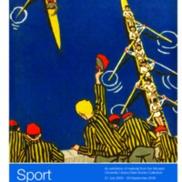 Sport: an exhibition of material from the Monash University Library Rare Books Collection 27 July - 29 September 2006
