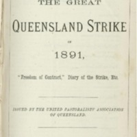 The Great Queensland strike of 1891 : freedom of contract, diary of the strike, etc.