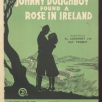 Johnny doughboy found a rose in Ireland / words and music by Al Goodhart and Kay Twomey