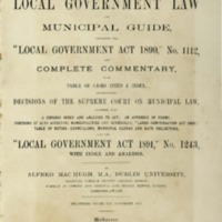 "The manual of local government law and municipal guide, containing the ""Local government act 1890"", no. 1112, and complete commentary ... also the ""Local government act 1891"", no. 1243, with index and analysis?"