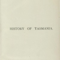 A history of Tasmania from its discovery in 1642 to the present time