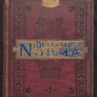 Norma : opera in two acts / by Bellini ; edited by Arthur Sullivan and J. Pittman