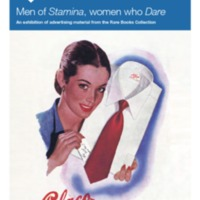 Men of Stamina, women who Dare: an exhibition of advertising material from the Rare Books Collection 27 March - 5 June 2014