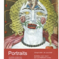 Portraits: an exhibition of material from the Monash University Library Rare Books Collection 29 April - 30 June 2004