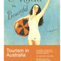 Tourism in Australia: an exhibition of material from the Monash University Library Rare Books Collection 22 October 2003 - March 2004