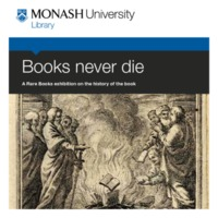 Books never die: a Rare Books exhibition on the history of the book 14 June - 7 September 2012