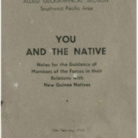 You and the native : notes for the guidance of members of the Forces in their relations with New Guinea natives
