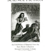 Science fiction: an exhibition of material from the Rare Book Collection, Monash University Library, 1 September 1999 to 29 February 2000