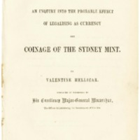 Coin and currency : being an inquiry into the probable effect of legalising as currency the coinage of the Sydney Mint?