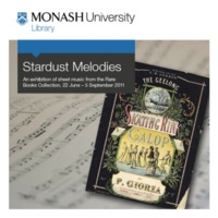 Stardust melodies: an exhibition of sheet music from the Rare Books Collection 22 June - 5 September 2011