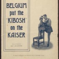 Belgium put the kibosh on the Kaiser / written and composed by Alf. Ellerton