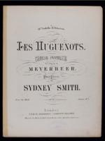 Les huguenots : grande fantaisie sur l'opera de Meyerbeer pour piano / Giacomo Meyerbeer, arranged by Sidney Smith
