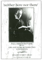 'neither here nor there' Paul Hirsch-Hatvani (1892-1975): Life and work between two continents. An exhibition: Monash University Library, 17th October - 28th November 1990