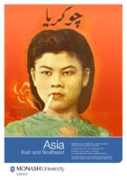 Asia: East and Southeast: highlights from the Monash University Library Asian Studies Research Collection 8 September - 25 November 2005