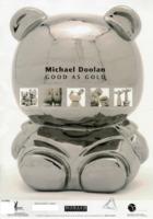 Michael Doolan, Good As Gold