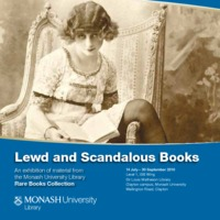 Lewd and scandalous books : an exhibition of material from the Monash University Library Rare Books Collection 14 July-30 September, 2010