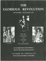 The Glorious Revolution, November - December 1688: the Fall of James II and the Rise of William & Mary: an Exhibition of Material from the Rare Book Room 4 November 1988 - 28 February 1989