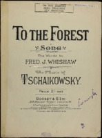 To the forest / Peter Ilich Tchaikovsky, words by Fred J. Whishaw
