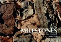 Milestones : works by Ken Orchard 1980-2009