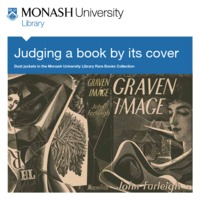 Judging a book by its cover: dust jackets in the Monash University Library Rare Books Collection 26 June - 30 September 2014