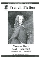 French fiction : Monash rare book collection, 2 November 1995 - 4 March 1996 / [catalogue prepared by Wallace Kirsop and Richard Overell]