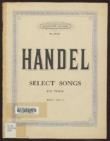 Select songs from the oratorios & operas / G.F. Handel ; the orchestral accompaniement transcribed for pianoforte by H. Heale ; marks of expression, phrasing and breathing by Albert Visetti