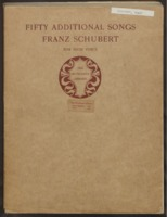 Fifty additional songs : for high voice / by Franz Schubert ; edited by Coenrad V. Bos ; with a preface by Henry T. Finck
